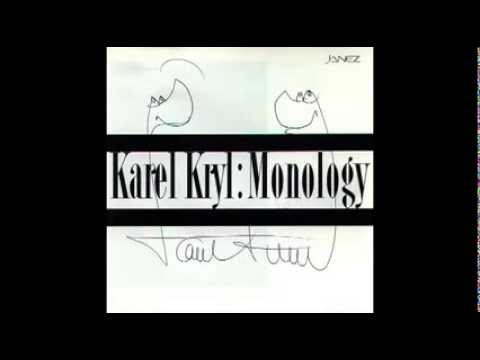 Kryl, Karel - Monology