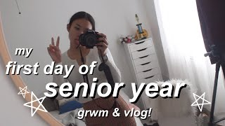 MY FIRST DAY OF SENIOR YEAR || first day of highschool grwm & vlog!