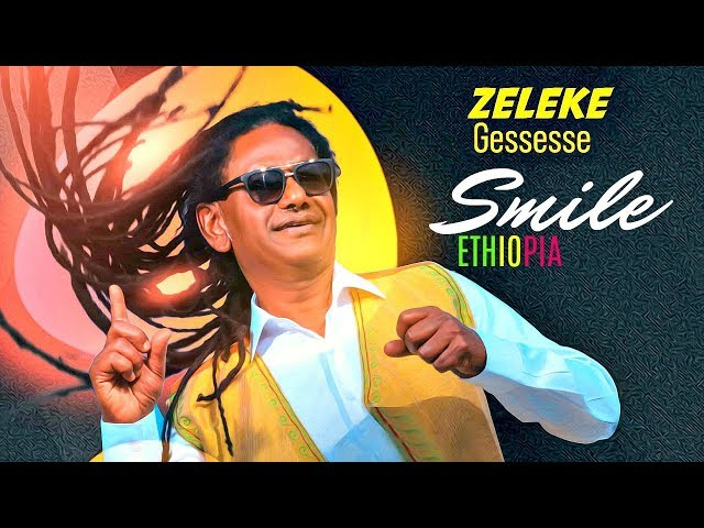 Zeleke Gessesse ft. Bitania & Arbin Ervin - Smile Ethiopia - Ethiopian Music 2019 (Official Video) thumbnail