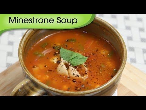 Minestrone Soup - Healthy & Nutritious Soup - Vegetarian Recipe By Ruchi Bharani
