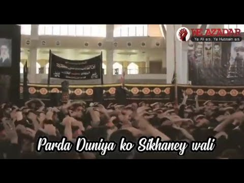 Parda Duniya ko sikhaney wali | Noha Status | Hayy Zainab (s.a) | Aayi Bazar mai Zainab | We Azadar