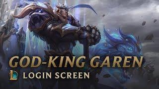 VS 2018: God-King Garen | Login Screen - League of Legends