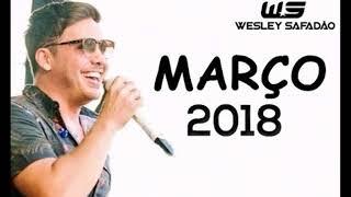 Wesley Safadão - Músicas Novas - Março 2018