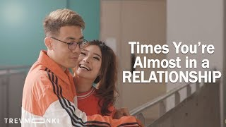 7 Times When You're Almost in a Relationship (Short Film)
