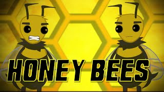HONEY BEES