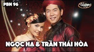 Trần Thái Hòa & Ngọc Hạ - LK Qua Cầu Gió Bay & Buôn Bấc Buôn Dầu | PBN 96