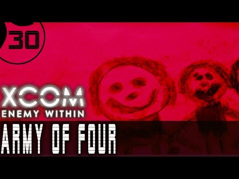 Let's Play XCOM Enemy Within ARMY OF FOUR - Part 30 - The Only 4 We Have