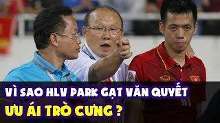 Vì sao HLV Park Hang-seo gạt Văn Quyết, ưu ái trò cưng?