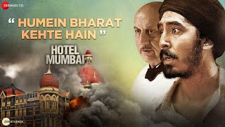 Humein Bharat Kehte Hain | Hotel Mumbai |Dev Patel|Anupam Kher|Sunny Inder|Kumaar|Stebin Ben|29 Nov