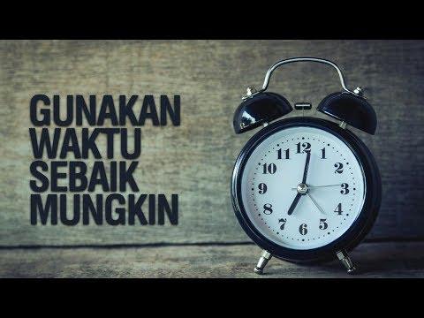 Gunakan Waktumu Sebaik Mungkin - Ustadz Ahmad Zainuddin Al-Banjary