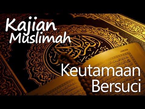 Pengajian Muslimah : Keutamaan Bersuci - Ustadz Amir As-Soronji, Lc
