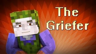 The Griefer (Minecraft Animation)