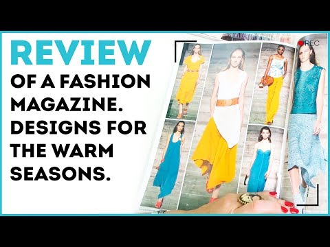 Review of a fashion magazine. Designs for the warm seasons.
