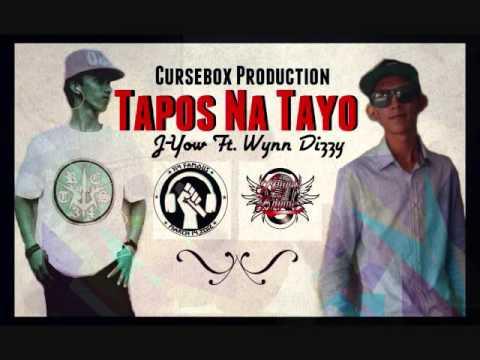 Tapos Na Tayo - J-Yow Featuring Wynn Dizzy ( Cursebox Production )