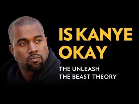 Is Kanye OK?  The Unleash the Beast Theory   The Breakdown