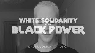 White Solidarity with Black Power: Join the rest of humanity!