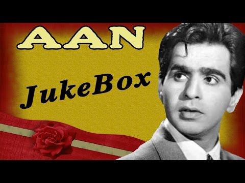 Aan  All Songs  Dilip Kumars Milestone Hit  Jukebox