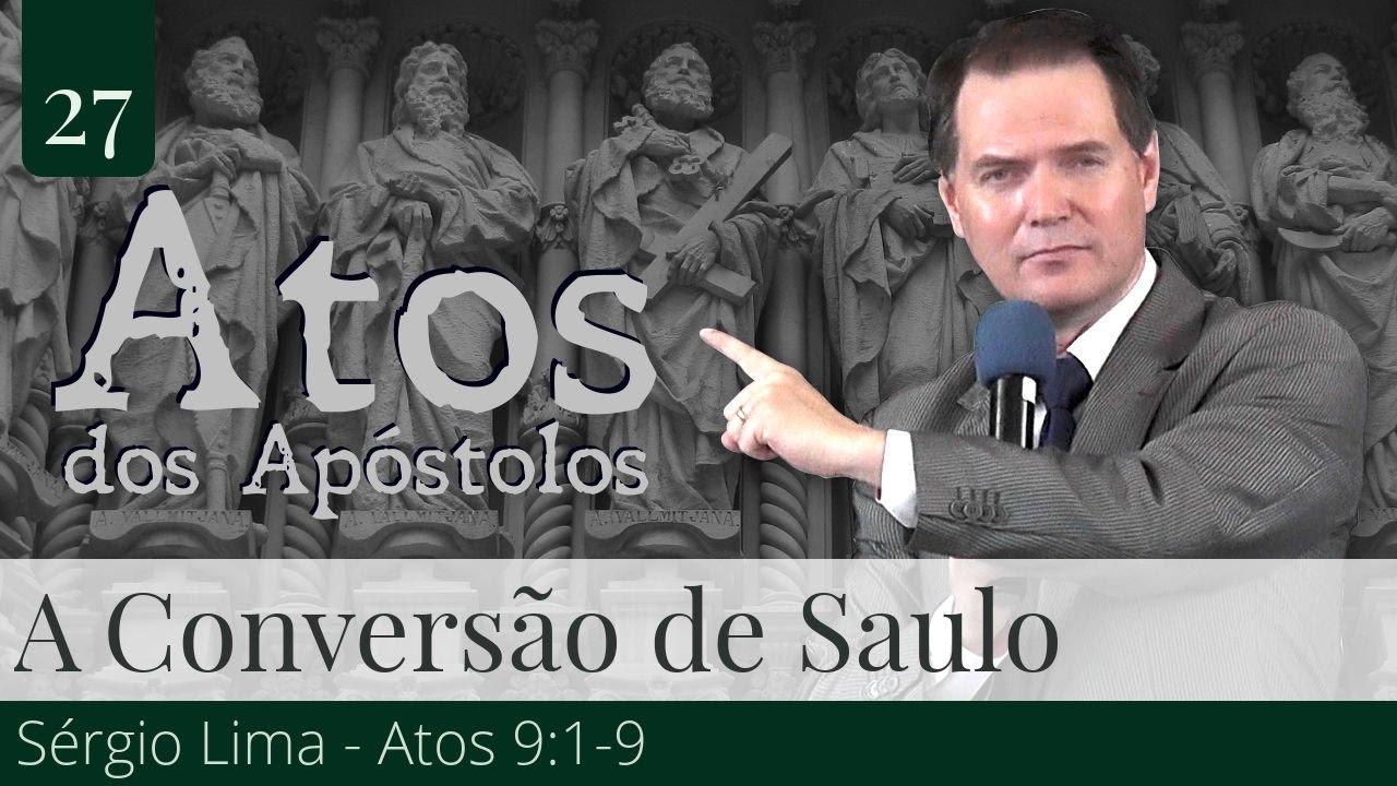 27. A Conversão de Saulo - Sérgio Lima
