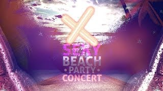 X Sexy Beach Party Concert