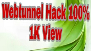 Web Tunnel Hack 100% Unlimited