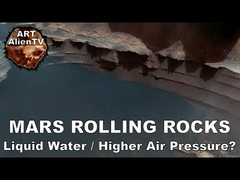 MARS ROLLING ROCKS - Proof of Liquid Water / Higher Air Pressure?  ArtAlienTV - MARS ZOO 1080p