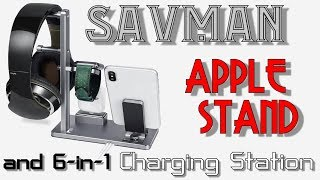 SAVMAN 6-in-1 Apple Charging Stand Review!