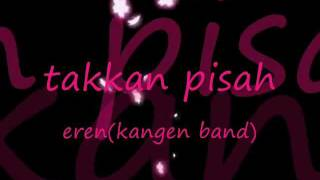 Download Lagu eren takkan pisah Gratis STAFABAND