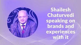 Shailesh Chaturvedi speaking on brands
