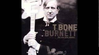 T Bone Burnett - Baby Don't You Say You Love Me