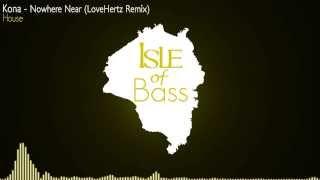Kona - Nowhere Near (LoveHertz Remix) [House]