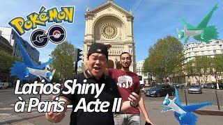 Seb et Ouss : Le retour de Latios en Shiny - Acte II - Pokémon GO