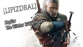 [LIPIZDRAL] - The Witcher 3