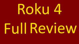 Roku 4 Full Review