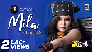 Bangla Full Album | Chapter 2 | by Fuad Featuring Mila | Audio Jukebox | ☢☢Official☢☢