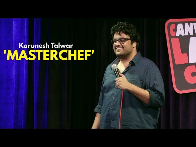 Masterchef  Stand-up Comedy by Karunesh Talwar