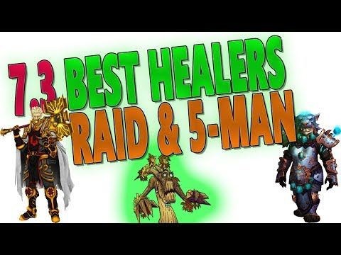 7.3 BEST HEALERS - Raid & Mythic+ | Healer Rankings | Balance | Charts (World of Warcraft: Legion)
