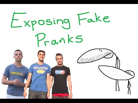 Exposing Fake Pranks