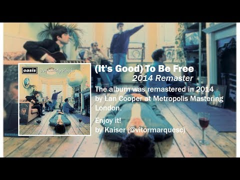 Oasis - It's Good To Be Free (2014 Remaster)