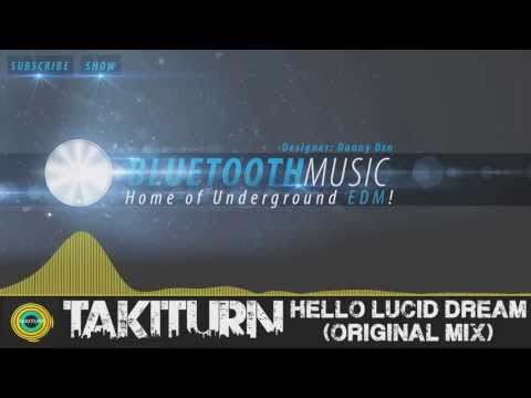 [Electro] : Takiturn - Hello Lucid Dream [Bluetooth Records]