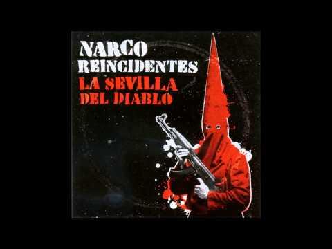 Narco Reincidentes La Sevilla del Diablo Disco Completo Full Album HQ