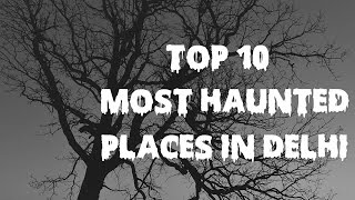 Haunted Places In Delhi - Top 10 Most Haunted Places In Delhi