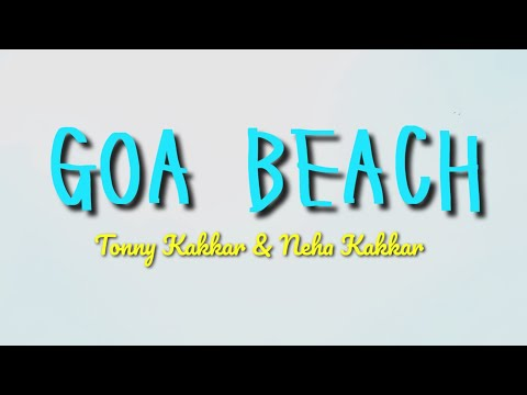 Goa Beach Tony Kakkar & Neha Kakkar Aditya Narayan Kat Anshul Garg Latest Hindi Song 2020 Dancevideo