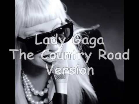 Lady gaga (Country Road Version)
