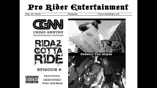 Chris Gentry Ft. Raine - Session The Abyss - Ridaz Gotta Ride Episode 8