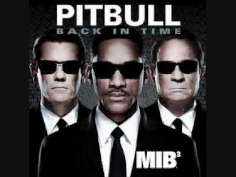 Pitbull - Back In Time ( featured in  Men In Black III  )