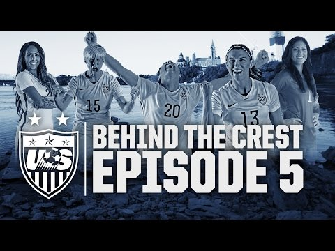 Behind The Crest: Ep. 5 - #USWNT in Canada