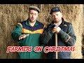 The 2 Johnnies   Farmers On Christmas 17