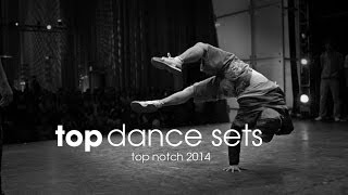 Top B-boy Dance Sets | Top Notch 2014