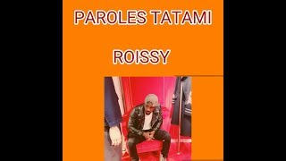 ROISSY TATAMI PAROLES