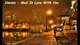 Watch Inessa Mad In Love With You video